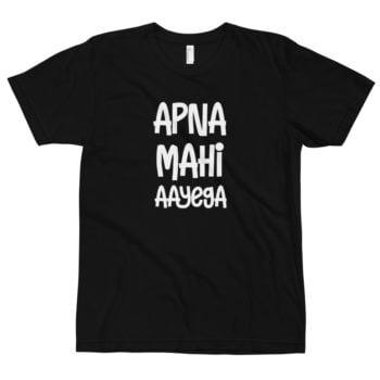Apna Mahi Aayega T-Shirt