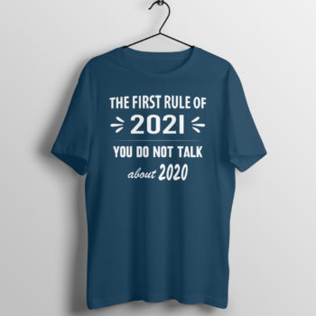 First Rule of 2021 - You Don't Talk About 2020 T-Shirt