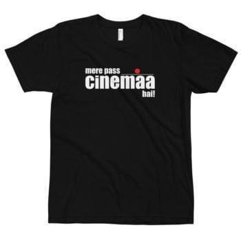 Mere Pass Cinemaa Hai T-Shirt